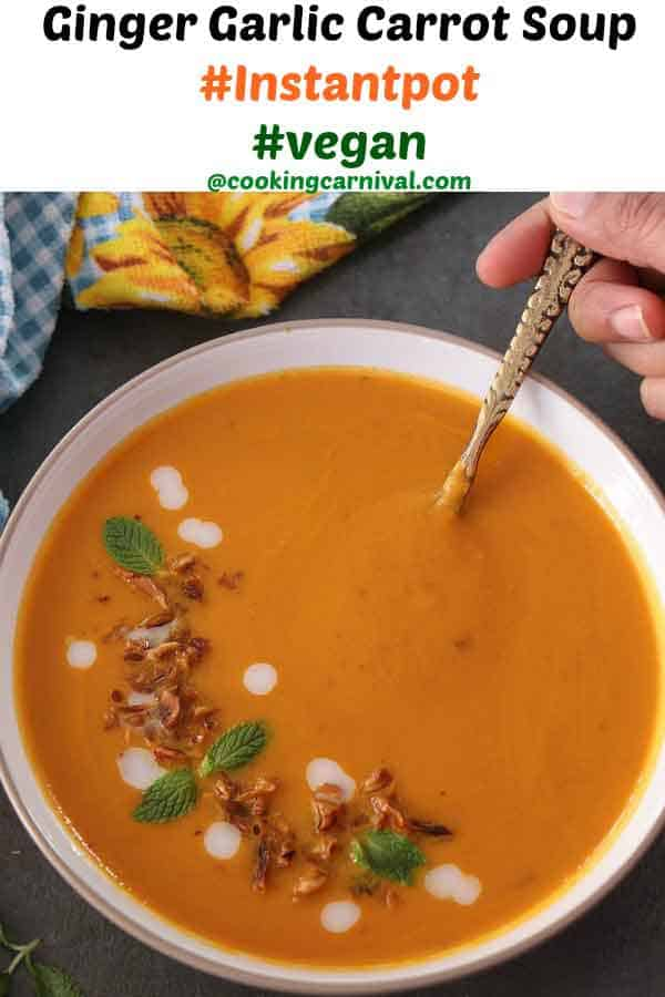 Ginger-Garlic-Carrot-Soup / carrot soup / fall soup / winter soup / vegan soup / Instant pot carrot soup