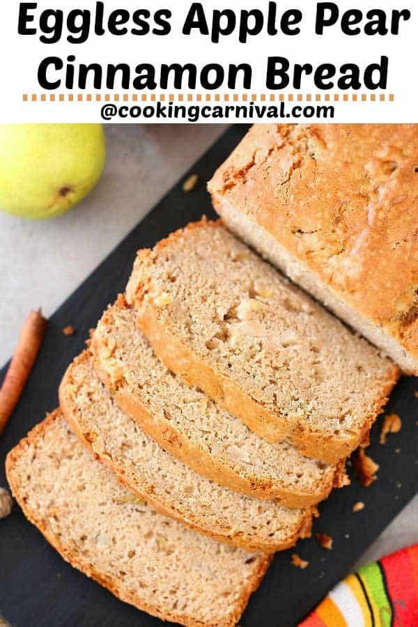 cinnamon apple bread, Eggless Apple Pear Cinnamon Bread, apple cinnamon bread