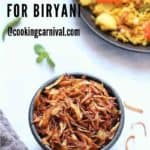 Instant Pot Vegetable Biryani - A mouth watering, bold, flavorful, universally loved Indian One Pot Rice Dish which is packed with vegetables and flavorsome spices. Biryanis are one of the most royal and grand rice based dish from Indian Cuisine. Fried onion for biryani