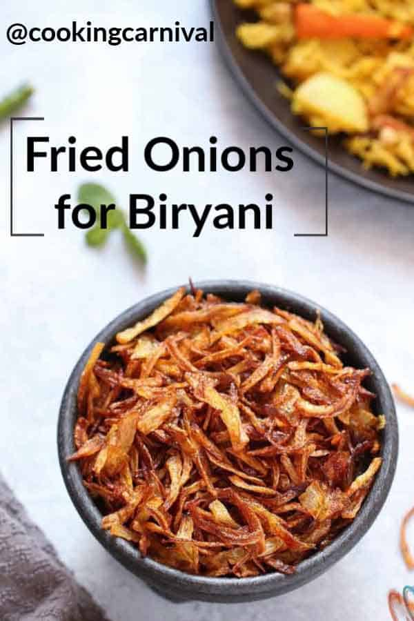 Crispy fried onion for biryani