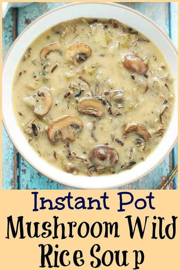 Instant Pot Mushroom Wild Rice Soup