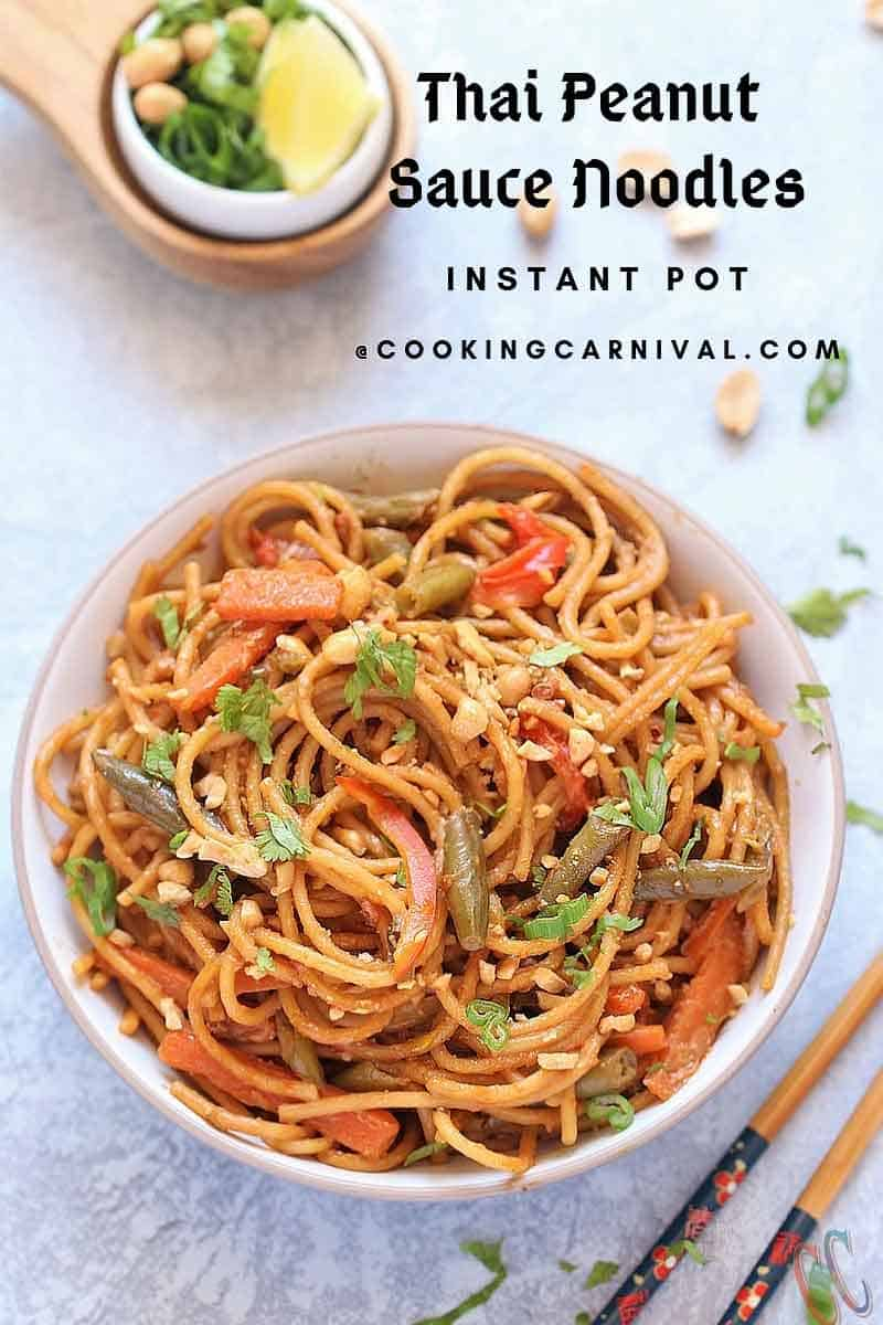 Instant Pot Thai Peanut Sauce Noodles - Vegan, Nutty, slightly spicy, Full of Flavors, Truly scrumptious, easy to make, kids friendly and better than takeouts! The fastest, simplest and easiest takeout inspired weeknight dinner you can make in your kitchen in less than 30 minutes!