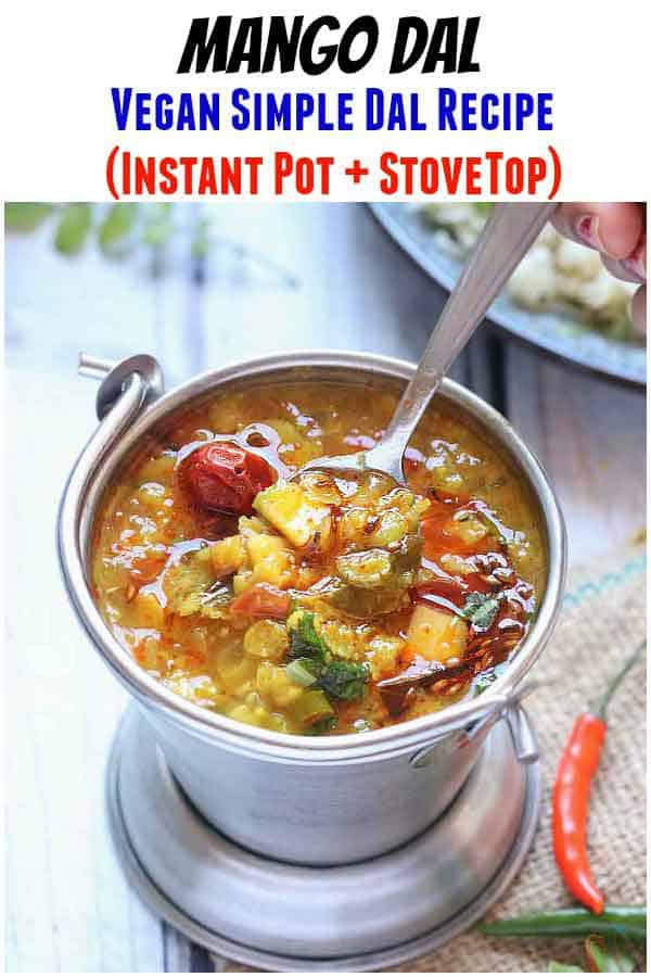 Mango Dal - Andhra Style Vegan Mango Dal recipe in the instant pot/pressure cooker. Toor Dal (Split Pigeon pea) cooked with Grated Raw mango and tempered with red dried chilies, ginger, garlic, green chilies, onion, curry leaves, cumin seeds and with basic spices.