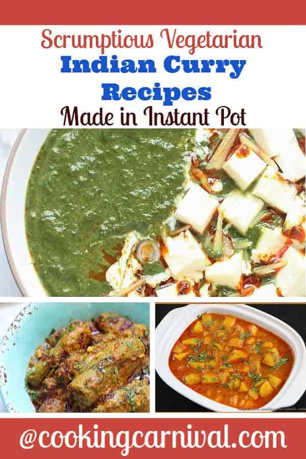 Indian Vegetarian Instant Pot Curry Recipe Collage