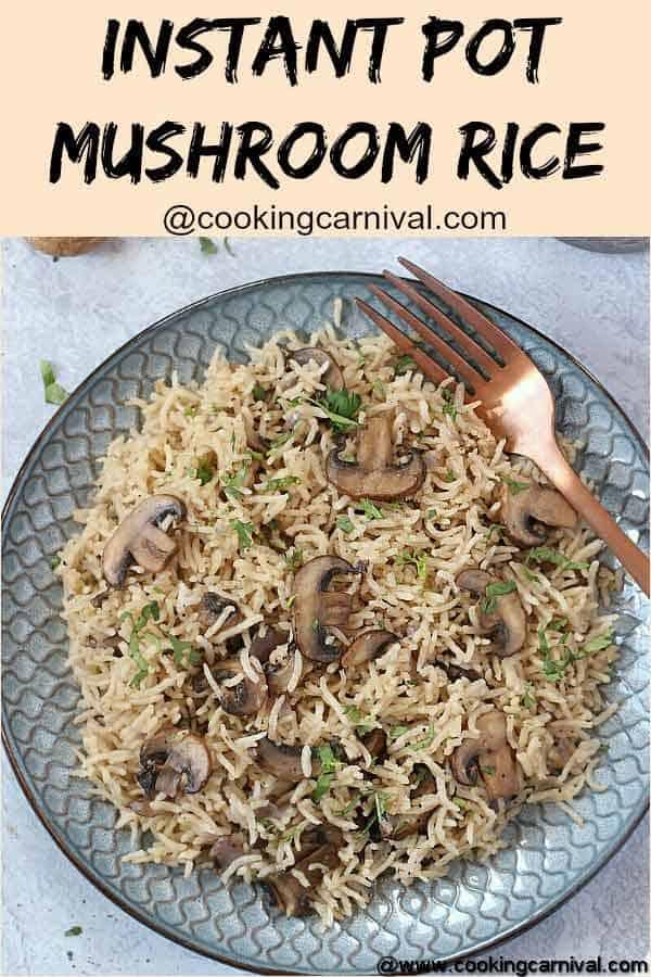 Instant pot Mushroom Rice